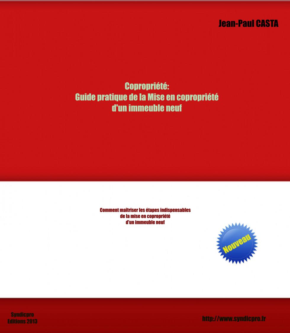 Guide pratique de la mise en copropri t d 39 un immeuble neuf publication - Trouver syndic d un immeuble ...